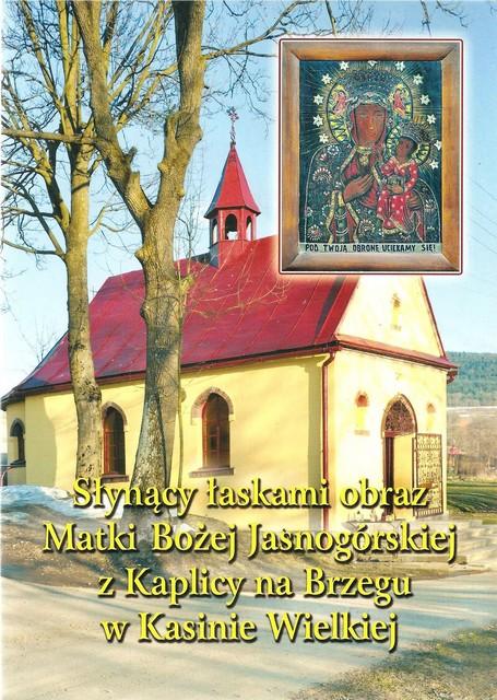 Słynący łaskami obraz Matki Bożej Jasnogórskiej z Kaplicy na Brzegu w Kasinie Wielkiej